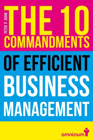 The 10 Commandments of Efficient Business Management